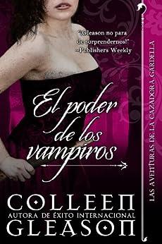 El poder de los vampiros (Romance de Vampiros) (Las Aventuras de la Cazadora Gardella nº 3) (Spanish Edition) by [Colleen Gleason, Emilia Merlo]