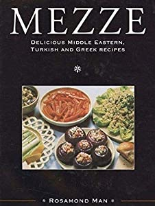 Mezze delicious middle eastern turkish and greek recipes by mezze delicious middle eastern turkish and greek recipes by rosamond man ebook forumfinder Gallery