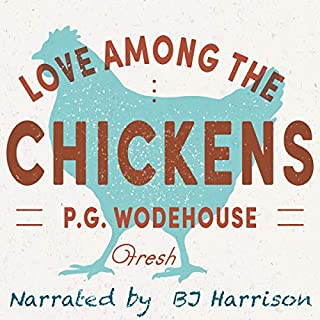 Love Among the Chickens [Classic Tales Edition] cover art