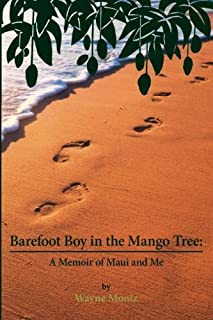 Barefoot Boy in the Mango Tree: A Memoir of Maui and Me
