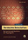 Versteckte Botschaften: Die faszinierende Geschichte der Steganografie (Telepolis) - Klaus Schmeh