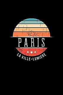Paris La Ville Lumiere: Vintage City Trip Souvenir Blank Journal Notebook