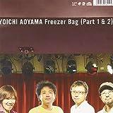 FREEZER BAG(PART 1)/FREEZER BAG(PART 2)(7inch)(ltd.)