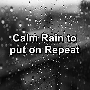 Calm Rain to put on Repeat