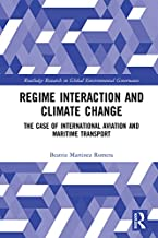 Regime Interaction and Climate Change: The Case of International Aviation and Maritime Transport (Routledge Research in Global Environmental Governance)