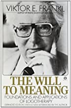 By Viktor E. Frankl - The Will to Meaning: Foundations and Applications of Logotherapy (Rei Exp) (12.2.1980)