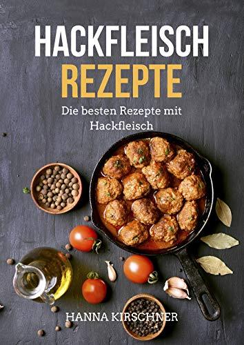 Hackfleisch Rezepte: Die besten Rezepte mit Hackfleisch für Ofengerichte, Hauptgerichte, Suppen, Eintöpfe, Finger Food und mehr