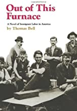 Out of This Furnace: A Novel of Immigrant Labor in America [Paperback] [1976] (Author) Thomas Bell, David P. Demarest