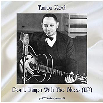 Don't Tampa With The Blues (EP) (All Tracks Remastered)