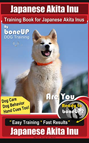 Japanese Akita Inu Training Book for Japanese Akita Inus By BoneUP DOG...