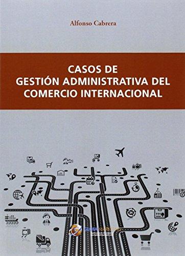 Casos De Gestión Administrativa Del Comercio Internacional (ECONOMIA)