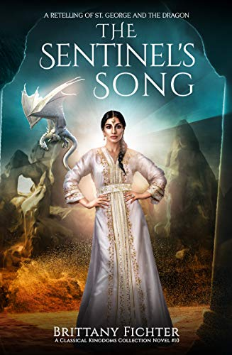 The Sentinel's Song: A Retelling of St. George and the Dragon by [Brittany Fichter]
