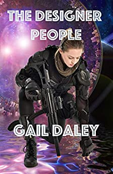 The Designer People (Space Colony Journals Book 5) by [Gail Daley]