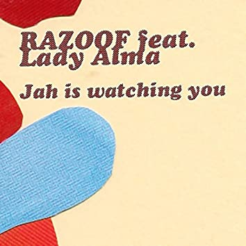 Jah Is Watching You (feat. Lady Alma)