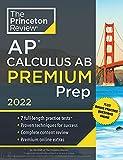 Princeton Review AP Calculus AB Premium Prep, 2022: 7 Practice Tests + Complete Content Review + Strategies & Techniques (2022) (College Test Preparation)