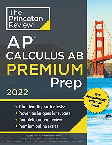 Princeton Review AP Calculus AB Premium Prep, 2022: 7 Practice Tests + Complete Content Review + Str