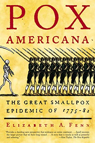 Compare Textbook Prices for Pox Americana: The Great Smallpox Epidemic of 1775-82 1st Edition ISBN 9780809078219 by Fenn, Elizabeth Anne