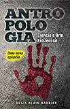 ANTROPOLOGIA ciência e arte existencial: Uma nova epopeia (Portuguese Edition)