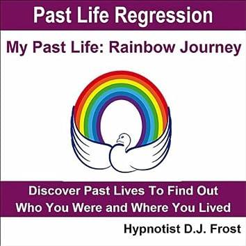 Past Life Regression: My Past Life Rainbow Journey