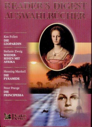 Die Leopardin / Wiedersehen mit Afrika / Die Pyramide / Die Principessa (Reader´s Digest Auswahlbücher)