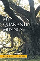 My Quarantine Musings