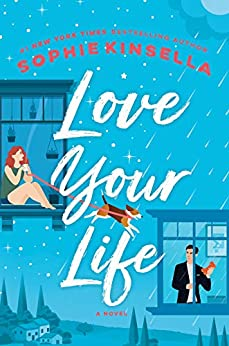 Love Your Life: A Novel by [Sophie Kinsella]