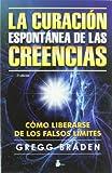 CURACION ESPONTANEA DE LAS CREENCIAS, LA (2013)