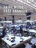 Faire Mode statt Fast Fashion - Kleidung als Gewissensfrage