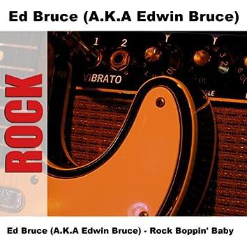 Ed Bruce (A.K.A Edwin Bruce) - Rock Boppin' Baby