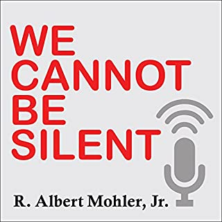 We Cannot Be Silent     Speaking Truth to a Culture Redefining Sex, Marriage, and the Very Meaning of Right and Wrong              By:                                                                                                                                 R. Albert Mohler                               Narrated by:                                                                                                                                 Anthony Grant                      Length: 6 hrs and 54 mins     85 ratings     Overall 4.7