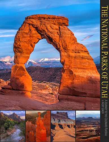 The National Parks of Utah: Zion, Bryce, Arches, Canyonlands, Capitol Reef (A 10x13 Book)