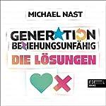 Generation Beziehungsunfähig - Die Lösungen