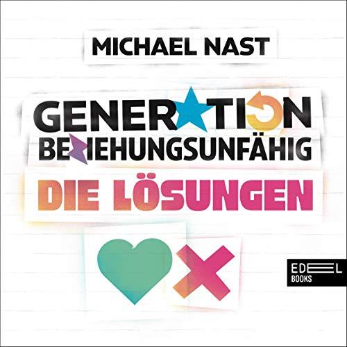 Generation Beziehungsunfähig - Die Lösungen Titelbild