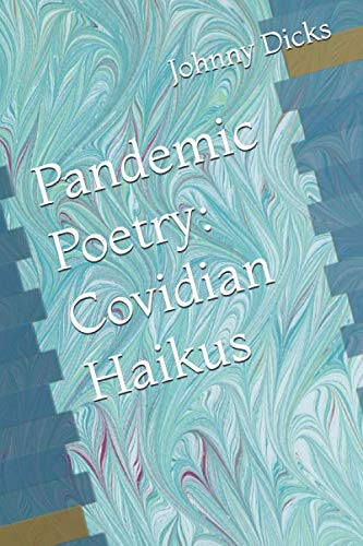 Pandemic Poetry: Covidian Haikus