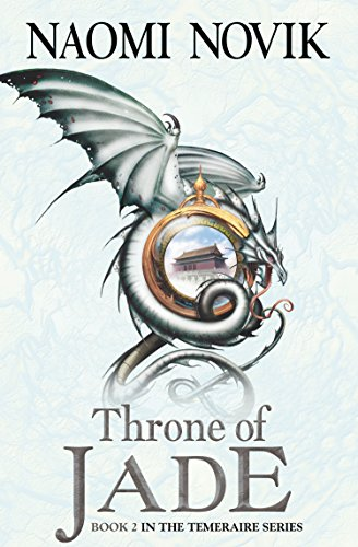 Throne of Jade (The Temeraire Series, Book 2) (English Edition)