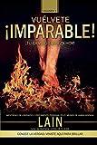¡Vuélvete Imparable! Volumen I (Saga ¡Vuélvete Millonario!) (Spanish Edition)