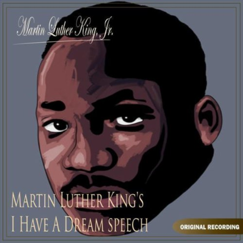 Martin Luther King's I Have A Dream Speech