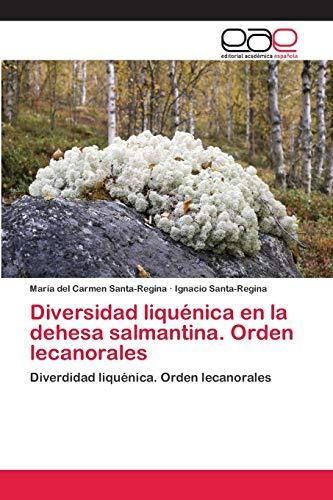 Diversidad liquénica en la dehesa salmantina. Orden lecanorales