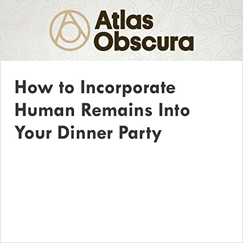 How to Incorporate Human Remains Into Your Dinner Party audiobook cover art