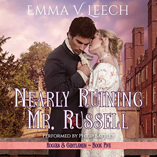 Nearly Ruining Mr Russell      Rogues and Gentlemen, Book 5              By:                                                                                                                                 Emma V. Leech                               Narrated by:                                                                                                                                 Philip Battley                      Length: 9 hrs and 35 mins     Not rated yet     Overall 0.0
