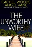 The Unworthy Wife (Murder in Paradise Series)