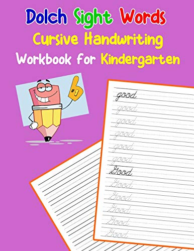 Dolch Sight Words Cursive Handwriting Workbook for Kindergarten: Learning cursive handwriting workbook for kids