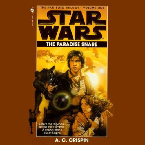 Star Wars: The Han Solo Trilogy: The Paradise Snare: Volume 1