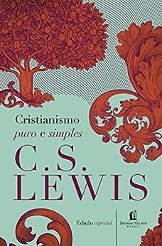 Cristianismo puro e simples (Clássicos C. S. Lewis) por [C. S. Lewis, Gabriele Greggersen]