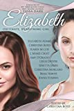Elizabeth: Obstinate Headstrong Girl (Quill Collective)
