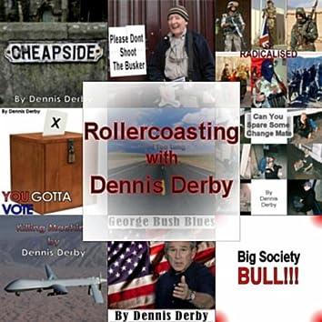 Rollercoasting With Dennis Derby