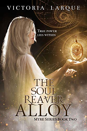 The Soul Reaver Alloy (Myre Series Book 2)