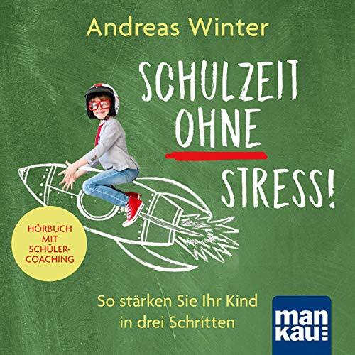Schulzeit ohne Stress! Hörbuch mit Schülercoaching Titelbild