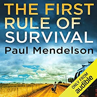 The First Rule of Survival                   By:                                                                                                                                 Paul Mendelson                               Narrated by:                                                                                                                                 Peter Noble                      Length: 14 hrs and 5 mins     9 ratings     Overall 4.4