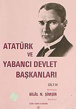 Atatürk ve Yabancı Devlet Başkanları Cilt 4 - Romanya-Yunanistan